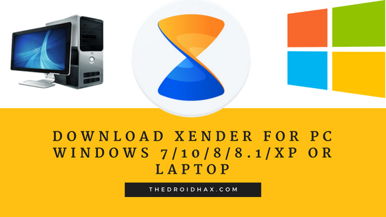 Download Xender for PC Windows 7/10/8/8.1/XP or Laptop